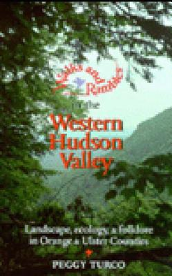 Walks and Rambles in the Western Hudson Valley: Landscape, Ecology, and Folklore in Orange and Ulster Counties (Walks & Rambles) Cover Image