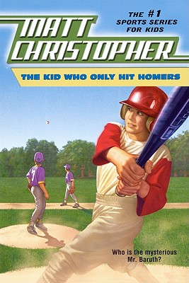 The Kid Who Only Hit Homers (Matt Christopher Sports Classics) Cover Image