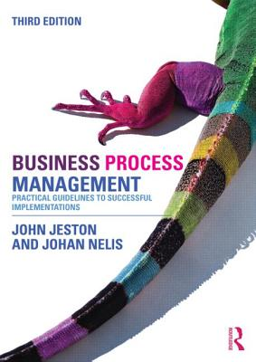 Business Process Management: Practical Guidelines to Successful Implementations Cover Image