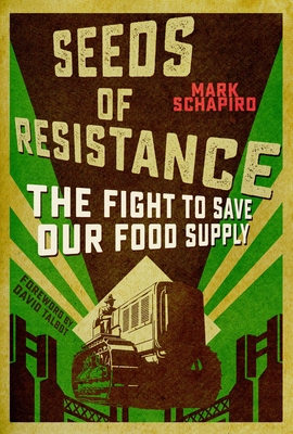 Seeds of Resistance: The Fight to Save Our Food Supply Cover Image