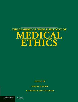 The Cambridge World History of Medical Ethics Cover Image