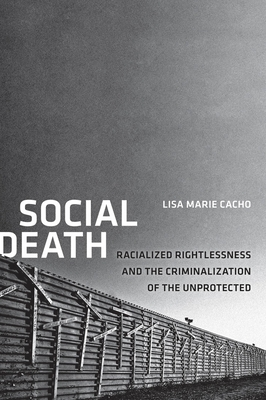 Social Death: Racialized Rightlessness and the Criminalization of the Unprotected (Nation of Nations) Cover Image