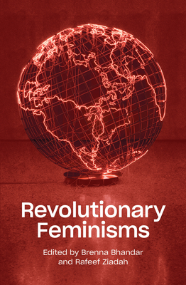 Revolutionary Feminisms: Conversations on Collective Action and Radical Thought Cover Image