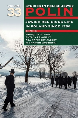 Polin: Studies in Polish Jewry Volume 33: Jewish Religious Life in Poland Since 1750 Cover Image