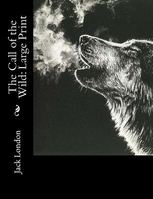 The Call of the Wild: Large Print Cover Image
