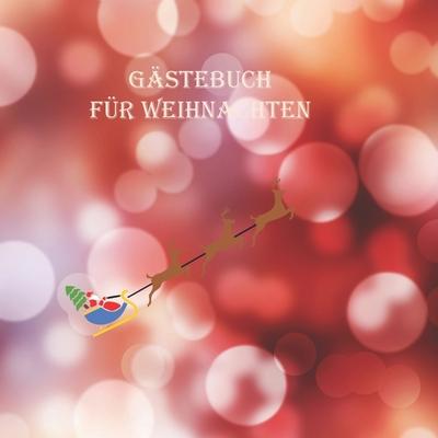 Gästebuch für Weihnachten: Weihnachtliches Erinnerungsbuch zum selbst gestalten. Cover Image