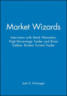 Market Wizards, Disc 10: Interviews with Mark Weinstein: High-Percentage Trader & Brian Gelber: Broken Turned Trader (Wiley Trading Audio #58) Cover Image