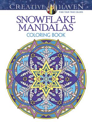Creative Haven Snowflake Mandalas Coloring Book (Creative Haven Coloring Books) Cover Image