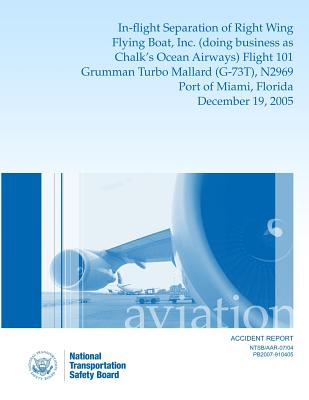 Aircraft Accident ReportIn-flight Separation of Right Wing Flying Boat, Inc. (doing business as Chalk's Ocean Airways) Flight 101 Grumman Turbo Mallar Cover Image
