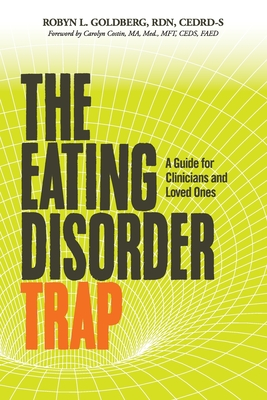 The Eating Disorder Trap: A Guide for Clinicians and Loved Ones Cover Image