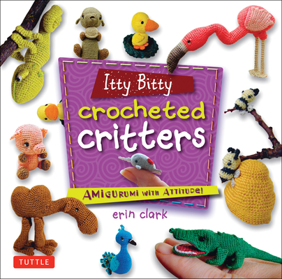 Cover for Itty Bitty Crocheted Critters