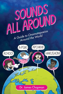 Sounds All Around: A Guide to Onomatopoeias Around the World Cover Image