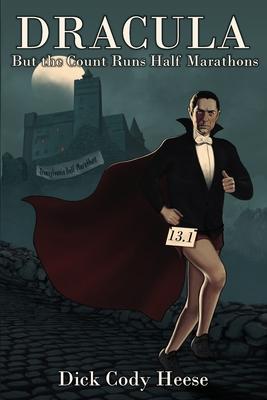 Dracula: But The Count Runs Half Marathons Cover Image