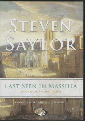 Last Seen in Massilia: A Novel of Ancient Rome (Roma Sub Rosa #8) Cover Image