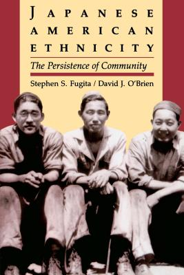 Japanese American Ethnicity: The Persistence of Community Cover Image