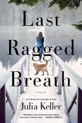 Last Ragged Breath: A Novel (Bell Elkins Novels #4) Cover Image