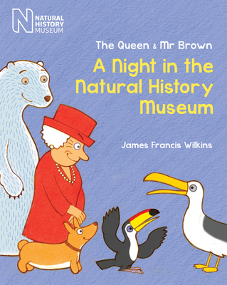 The Queen & Mr Brown: A Night in the Natural History Museum Cover Image