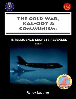 The Cold War, KAL-007 & Communism: Intelligence Secrets Revealed Cover Image