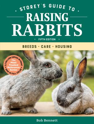 Storey's Guide to Raising Rabbits, 5th Edition: Breeds, Care, Housing (Storey's Guide to Raising) Cover Image