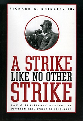 A Strike Like No Other Strike: Law and Resistance During the Pittston Coal Strike of 1989-1990 Cover Image