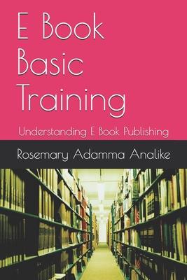 E Book Basic Training: Understanding E Book Publishing Cover Image