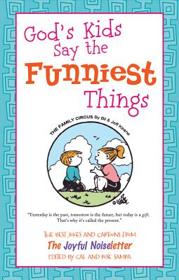 Good Humor: God's Kids Say the Funniest Things: The Best Jokes and Cartoons from the Joyful Noiseletter Cover Image