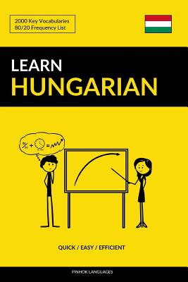 Learn Hungarian - Quick / Easy / Efficient: 2000 Key Vocabularies Cover Image