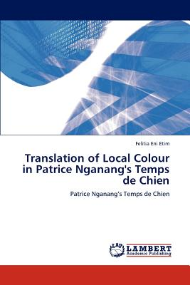 Translation of Local Colour in Patrice Nganang's Temps de Chien Cover Image