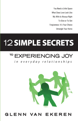 12 Simple Secrets to Experiencing Joy in Everyday Relationships Cover