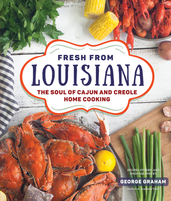 Fresh from Louisiana: The Soul of Cajun and Creole Home Cooking Cover Image