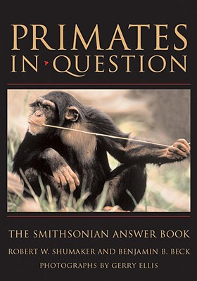 Primates in Question: The Smithsonian Answer Book (Smithsonian's In Question Series) Cover Image