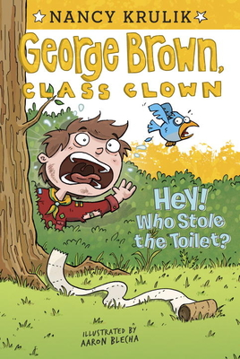Hey! Who Stole the Toilet? #8 (George Brown, Class Clown #8) Cover Image
