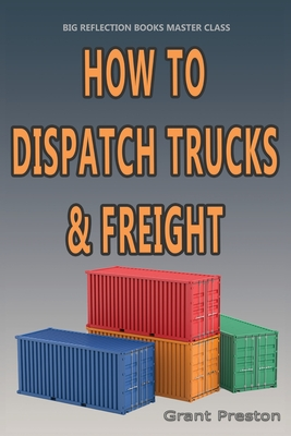 Master Class: How to Dispatch Trucks & Freight Cover Image