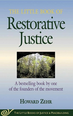 Little Book of Restorative Justice: A Bestselling Book By One Of The Founders Of The Movement Cover Image