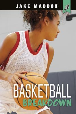 Basketball Breakdown (Jake Maddox Jv Girls) Cover Image