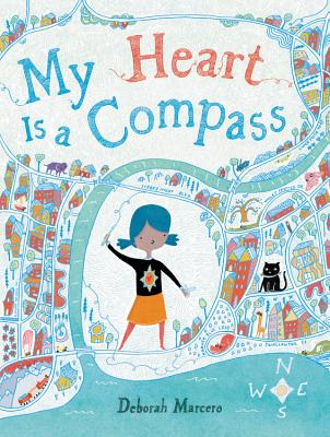 My Heart is a Compass by Deborah Marcero