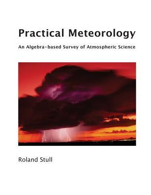 Practical Meteorology: An Algebra-based Survey of Atmospheric Science Cover Image