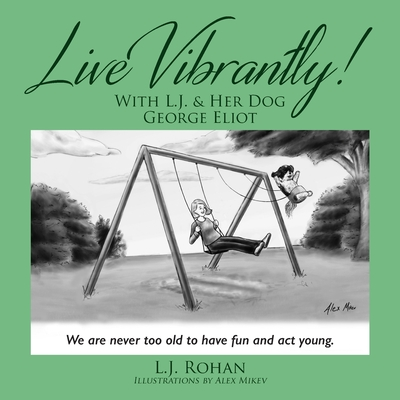 Live Vibrantly! With L.J. & Her Dog George Eliot Cover Image