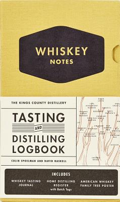 The Kings County Distillery: Whiskey Notes: Tasting and Distilling Logbook Cover Image