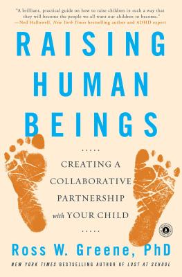 Raising Human Beings: Creating a Collaborative Partnership with Your Child Cover Image