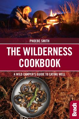 The Wilderness Cookbook: A Wild Camper's Guide to Eating Well Cover Image