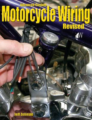 Advanced Custom Motorcycle Wiring- Revised Edition Cover Image