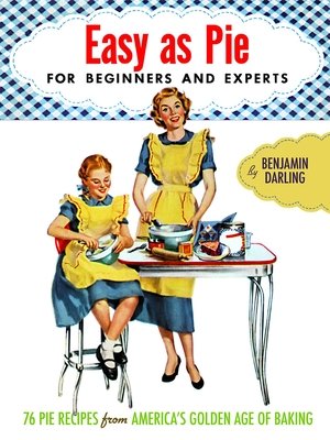 Easy as Pie: For Beginners and Experts Cover Image