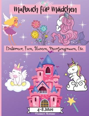 Mädchen Färbung Buch Alter 4-8 Jahre: Erstaunliche Malvorlagen für Mädchen im Alter von 2-4 4-6 6-8 mit niedlichen Motiven wie Meerjungfrauen, Einhörn Cover Image