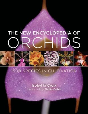 The New Encyclopedia of Orchids: 1500 Species in Cultivation Cover Image