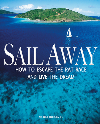 Sail Away: How to Escape the Rat Race and Live the Dream Cover Image