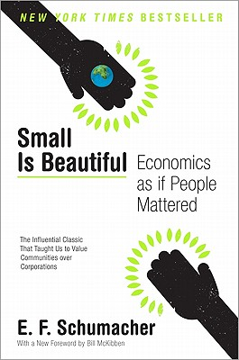 Small Is Beautiful: Economics as if People Mattered (Harper Perennial Modern Thought) Cover Image
