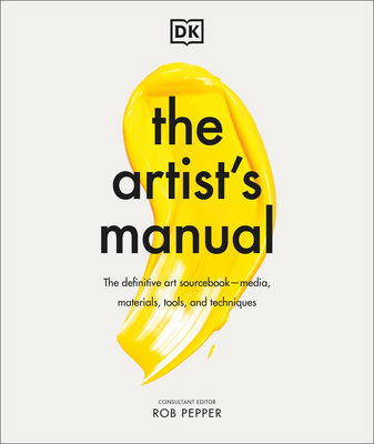 The Artist's Manual: The Definitive Art Sourcebook: Media, Materials, Tools, and Techniques cover
