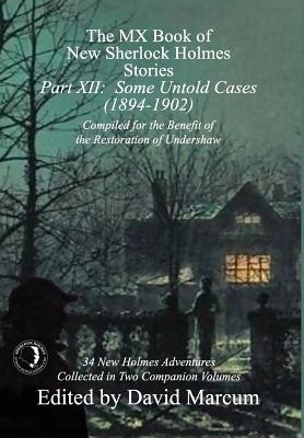 The MX Book of New Sherlock Holmes Stories - Part XII: Some Untold Cases (1894-1902) Cover Image