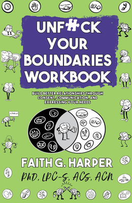 Unfuck Your Boundaries Workbook: Build Better Relationships Through Consent, Communication, and Expressing Your Needs Cover Image